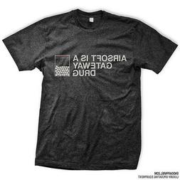 AIRSOFT IS A GATEWAY DRUG T-Shirt Everyday No Days Off ENDO